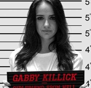 Gabby Killick: Girlfriend from Hell