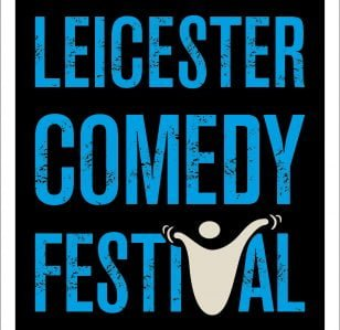 Leicester Comedy Festival Competition(s) Announces Finalists