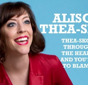 Alison Thea-Skot: Thea-Skot Through the Heart and You're to Blame